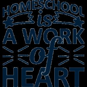 Homeschool Is A Work Of Heart