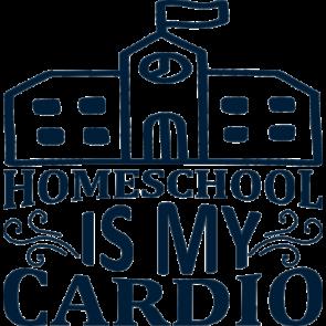 Homeschool Is My Cardio