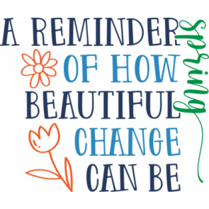 How Beautiful Change Can Be