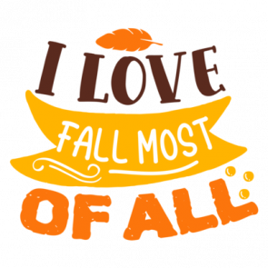 I Love Fall Most Of All 01
