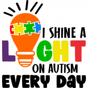 I Shine A Light On Autism Every Day