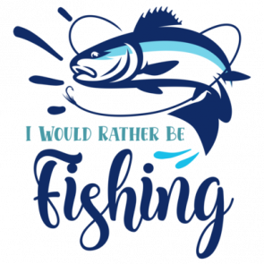 I Would Rather Be Fishing 01