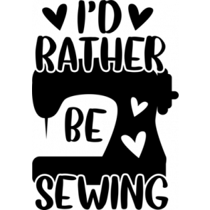 Id Rather Be Sewing