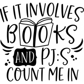 If It Involves Books And Pjs