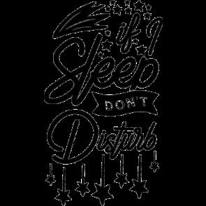 If Sleep Dont Disturb