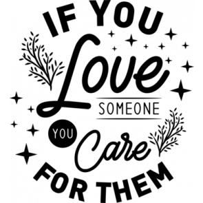 If You Love Someone You Care For Them