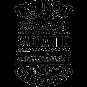 Im Not Always Sarcastic