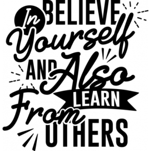 In Believe Yourself And Also Learn From Others