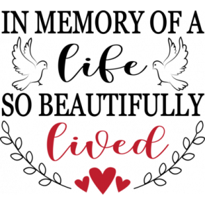 In Memory Of A Life So Beautifully Lived