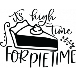 Its High Time For Pie Time