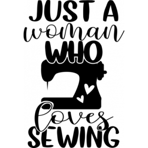 Just A Woman Who Loves Sewing