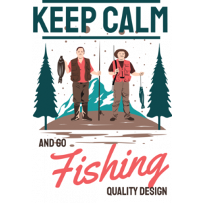 Keep Calm  Go For Fishing