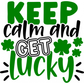 Keep Calm And Get Lucky