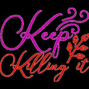 Keep Killing It