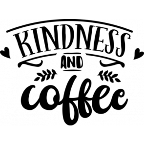 Kindness And Coffee