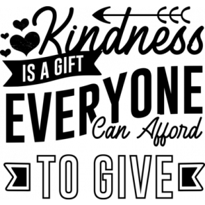 Kindness Is A Gift Everyone Can Afford To Give
