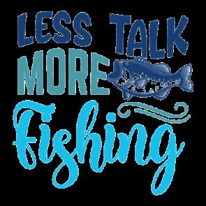 Less Talk More Fishing 01