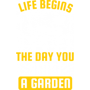 Life Begins The Day You...
