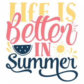 Life Is Better In Summer 01