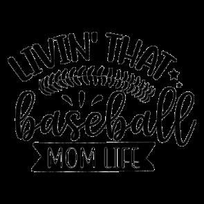 Livin That Baseball Mom Life 01