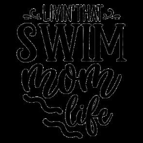 Livin That Swim Mom Life 01
