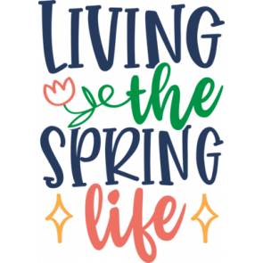 Living The Spring Life