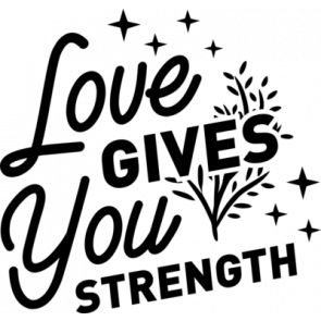 Love Gives You Strength