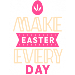Make Easter Every Day