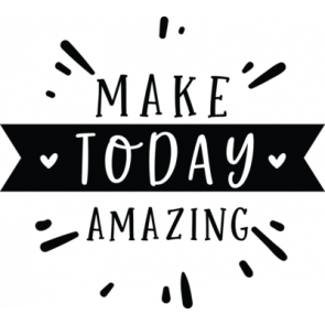 Make Today Amazing 02