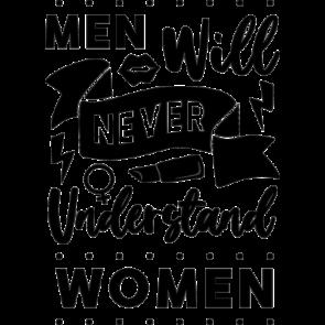 Men Will Never Understand Women