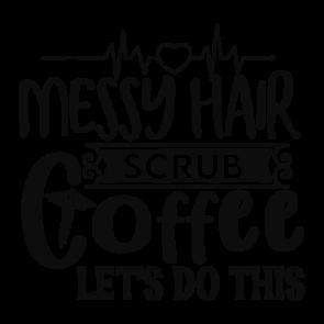 Messy Hair Scrub Coffee Lets Do This 01
