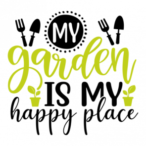My Garden Is My Happy Place 01