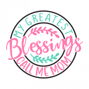 My Greatest Blessings Call Me Mom 01