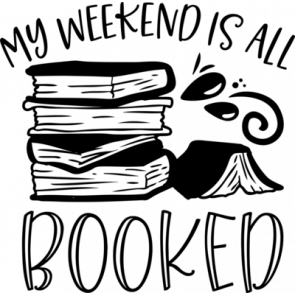 My Weekend Is All Booked2