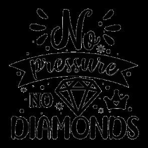 No Pressure No Diamonds 01
