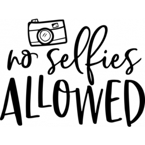 No Selfies Allowed