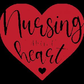 Nursing Is A Work Of Heart