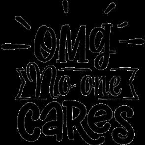 Omg No One Cares