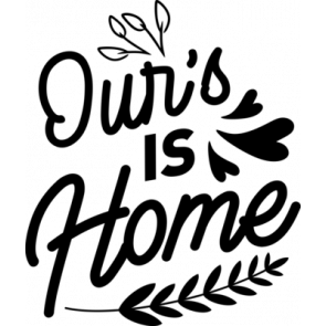 Ours Is Home