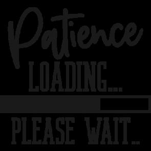 Patience Loading Please Wait