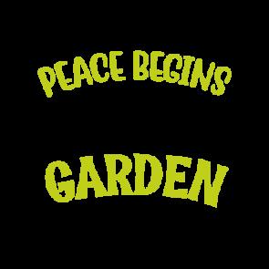 Peace Begins In The Garden 01