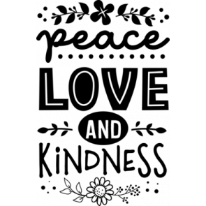 Peace Love And Kindness