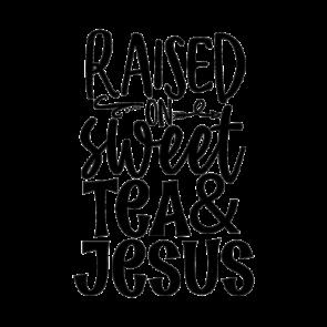 Raised On Sweet Tea And Jesus 01