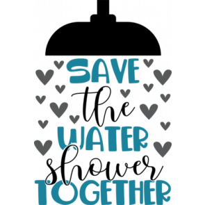 Save The Water Shower Together