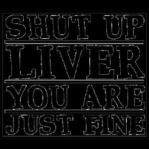 Shut Up Liver 2