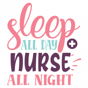 Sleep All Day  Nurse All Night 01
