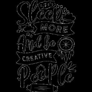 Sleep More And Be Creative People