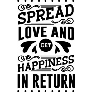 Spread Love And Get Happiness In Return