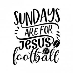 Sundays Are For Jesus And Football 01