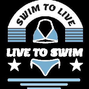 Swim To Live. Live To Swim